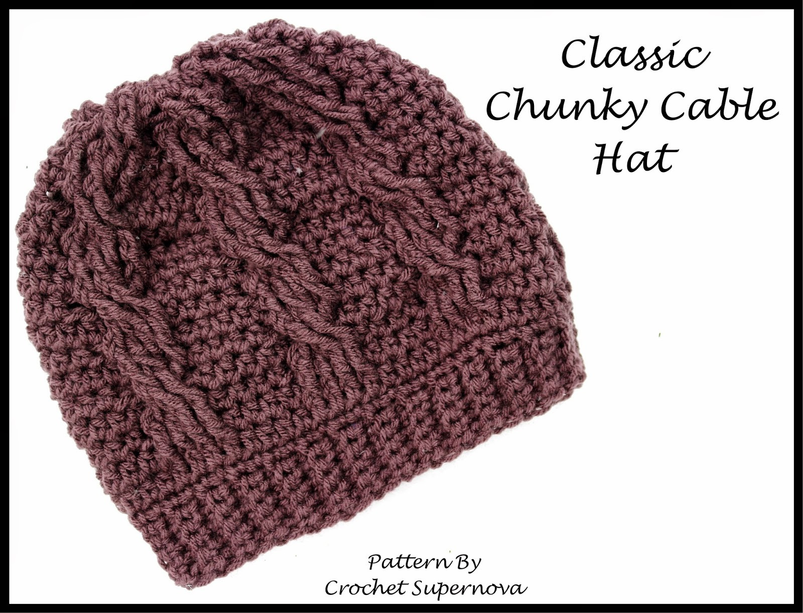 Crochet Supernova Classic Chunky Cable Hat Free Pattern