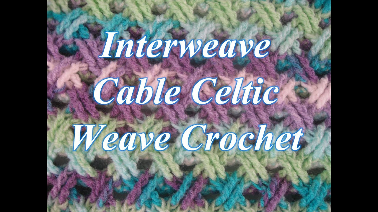 Awesome Interweave Cable Celtic Weave Crochet Stitch Crochet Youtube Crochet Tutorial Videos Of Lovely 41 Photos Youtube Crochet Tutorial Videos