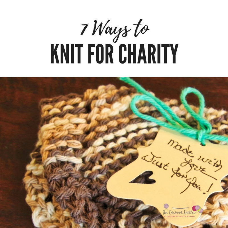 Beautiful 7 Fun Ways to Knit for Charity Knitting for Charity organizations Of Amazing 45 Ideas Knitting for Charity organizations