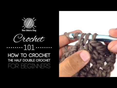 Beautiful Crochet 101 How to Crochet the Half Double Crochet for Crochet for Beginners Youtube Of Fresh 43 Ideas Crochet for Beginners Youtube