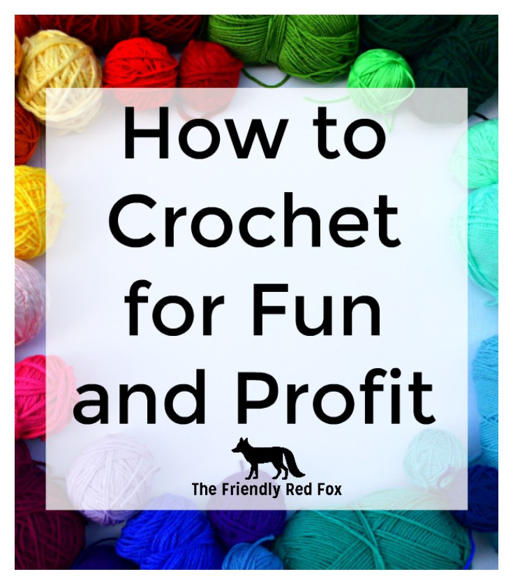 How to Sell Crochet Projects thefriendlyredfox