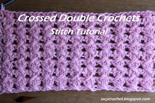 Best Of Lacy Crochet Crossed Double Crochets Stitch Tutorial Lacy Crochet Stitches Of New 49 Photos Lacy Crochet Stitches