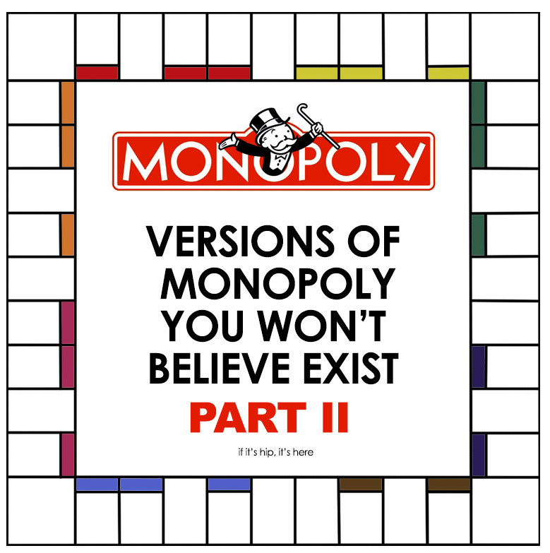 Best Of Versions Of Monopoly You Won T Believe Exist Part Ii Monopoly Game Versions Of Gorgeous 40 Photos Monopoly Game Versions
