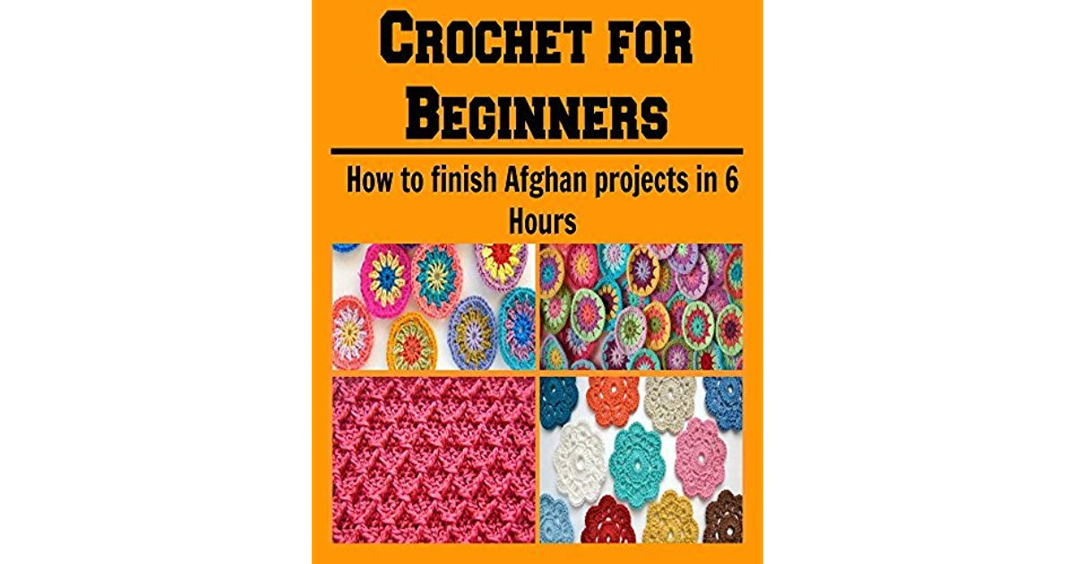 Crochet Books for Beginners Beautiful Crochet for Beginners How to Finish Afghan Projects In 6 Of Unique 40 Pictures Crochet Books for Beginners