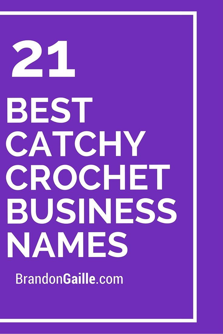 Crochet Business Names Beautiful 21 Best Catchy Crochet Business Names Of Lovely 47 Pics Crochet Business Names