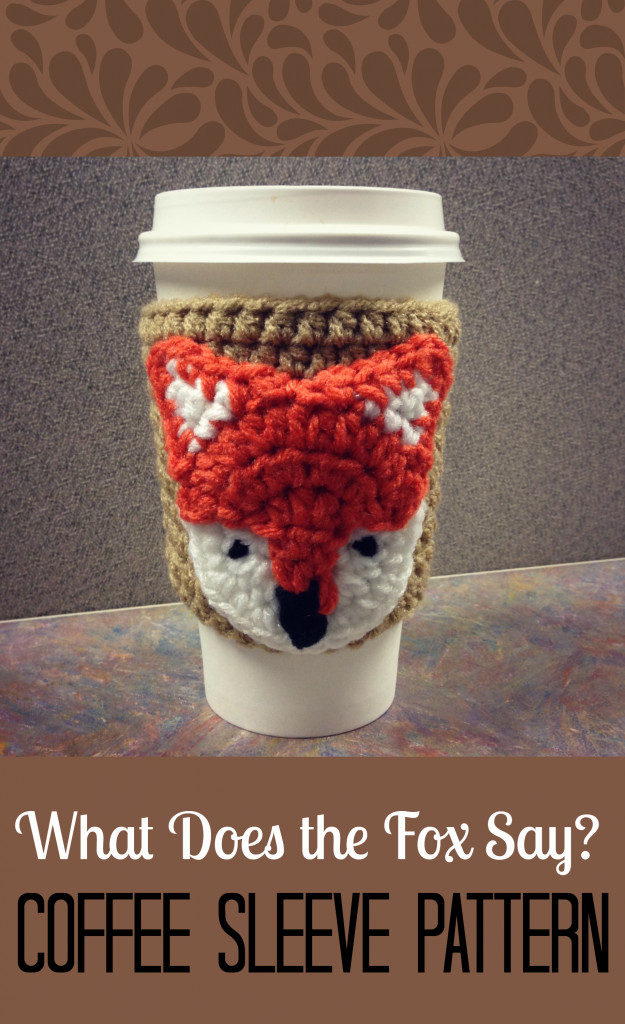 Crochet Coffee Cup Cozy Elegant 10 Crochet Fox Patterns Page 2 Of 2 Of Crochet Coffee Cup Cozy Awesome Crochet Coffee Cozy Amy Latta Creations