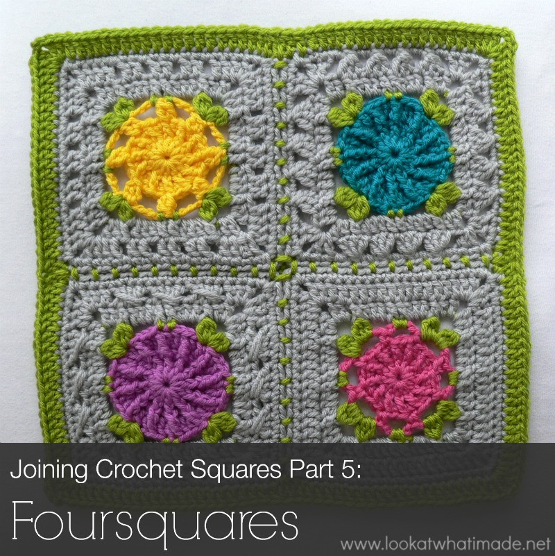 Joining Crochet Squares Part 5 Foursquares ⋆ Look At What