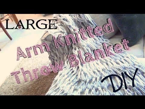 DIY Décor ♥ Arm Knitted Throw Blanket for Beginners
