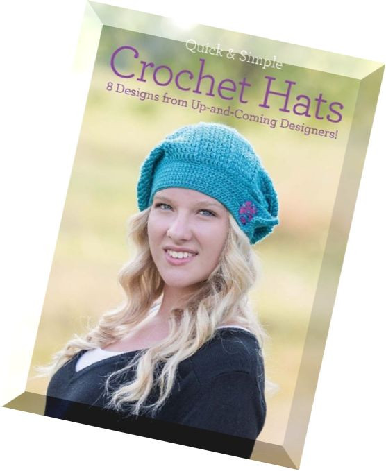 Elegant Download Quick and Simple Crochet Hats 8 Designs From Up Quick and Easy Crochet Magazine Of Amazing 40 Models Quick and Easy Crochet Magazine