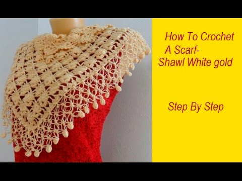 Inspirational How to Crochet A Scarf Shawl White Gold Step by Step Shawl Crochet Shawl Youtube Of Charming 43 Ideas Crochet Shawl Youtube