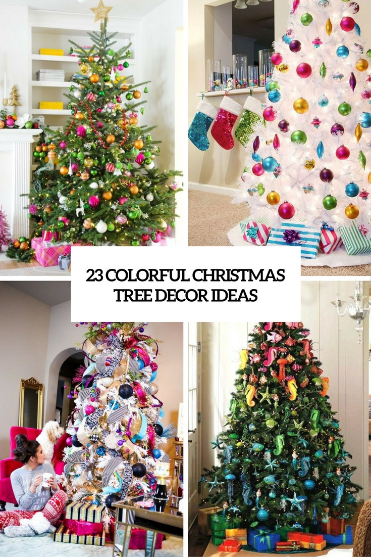 Lovely 23 Colorful Christmas Tree Décor Ideas Shelterness Christmas Tree and Decorations Of Delightful 50 Pictures Christmas Tree and Decorations