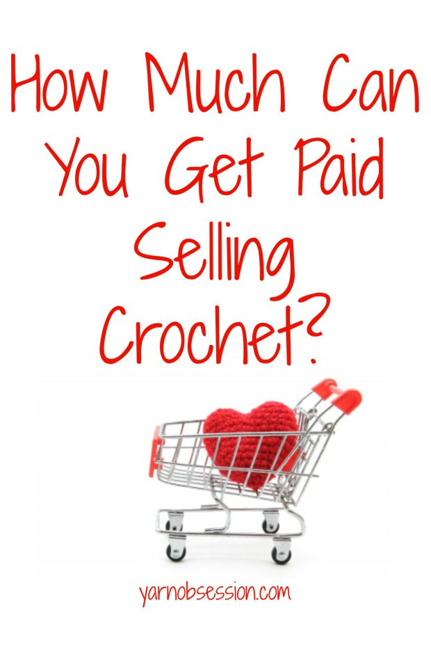 Lovely How Much Can You Paid Selling Crochet Selling Crochet Of Top 47 Ideas Selling Crochet