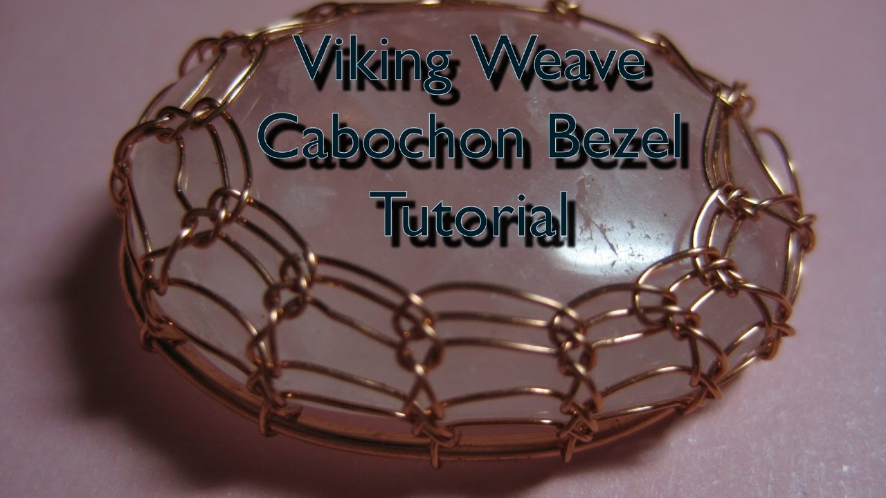 Lovely Viking Weave Cabochon Bezel Tutorial Viking Wire Weaving Of Gorgeous 43 Images Viking Wire Weaving