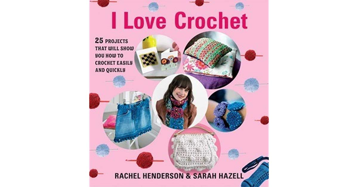 Luxury I Love Crochet 25 Projects that Will Show You How to I Love Crochet Of New 48 Ideas I Love Crochet