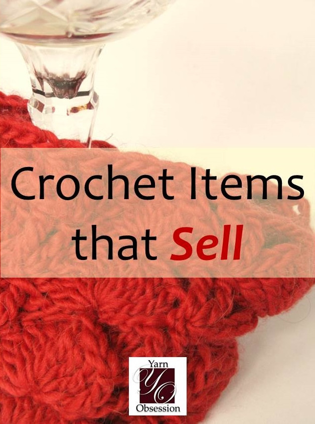New Crochet Items that Sell Well Yarn Obsession Selling Crochet Of Top 47 Ideas Selling Crochet