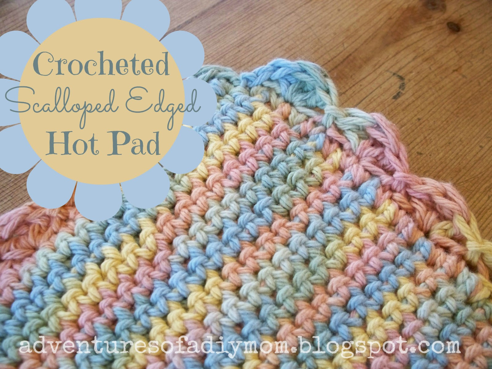 New Crocheted Scalloped Edged Hot Pad Adventures Of A Diy Mom Crochet Hot Pad Pattern Of Awesome 35 Pictures Crochet Hot Pad Pattern