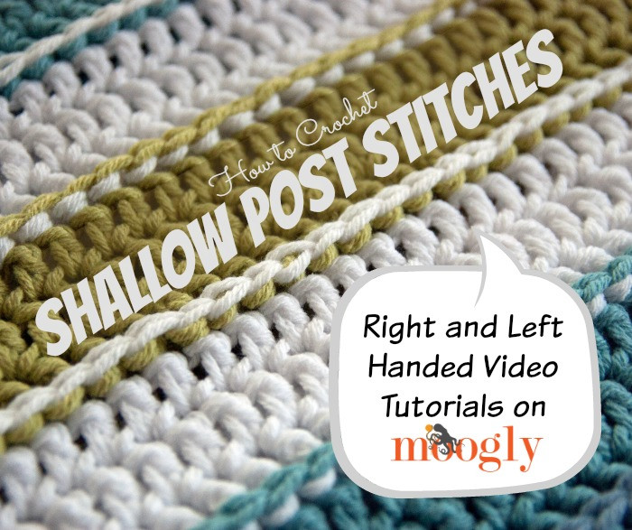 New How to Crochet Shallow Post Stitches Crochet Post Stitch Of Incredible 45 Images Crochet Post Stitch