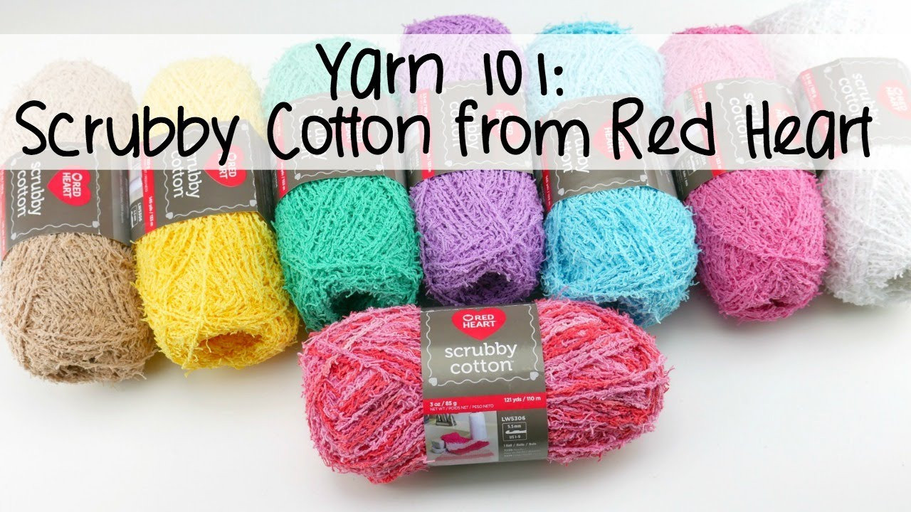 Scrubby Yarn New Yarn 101 Scrubby Cotton From Red Heart Episode 433 Of Fresh 42 Models Scrubby Yarn