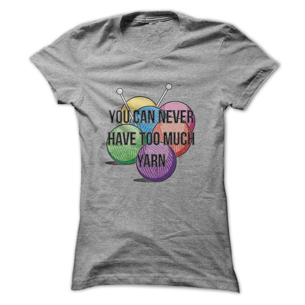 T Shirt Yarn for Sale Beautiful You Can Never Have too Much Yarn T Shirt & Hoo Of Perfect 40 Models T Shirt Yarn for Sale