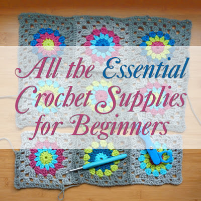 All the Essential Crochet Supplies Beginners Need