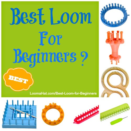 Unique Best Loom for Beginners Loomahat Loom Knitting for Beginners Of Brilliant 40 Ideas Loom Knitting for Beginners