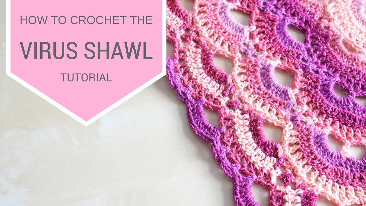 CROCHET How to crochet the Virus shawl Bella Coco