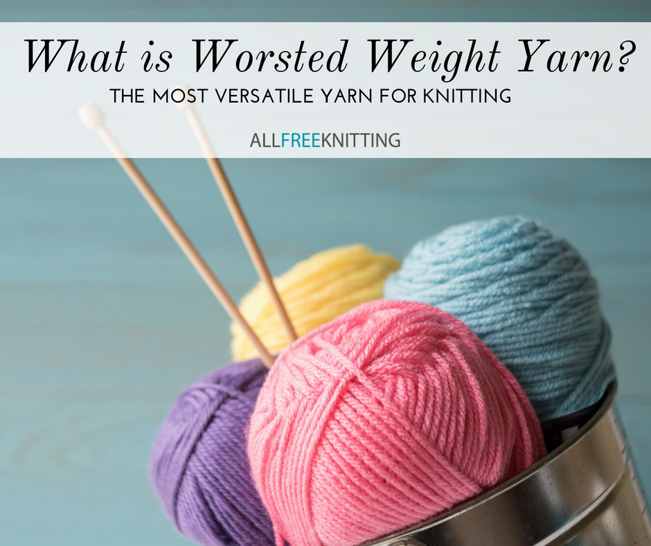 Yarn Weight 4 Fresh What is Worsted Weight Yarn the Most Versatile Yarn for Of Beautiful 50 Photos Yarn Weight 4