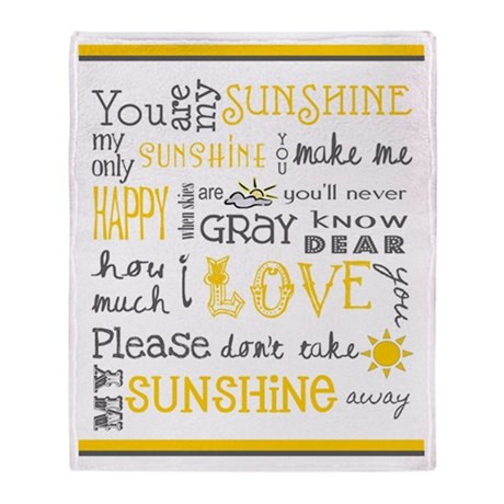 You Are My Sunshine Throw Blanket by thefriedmangallery