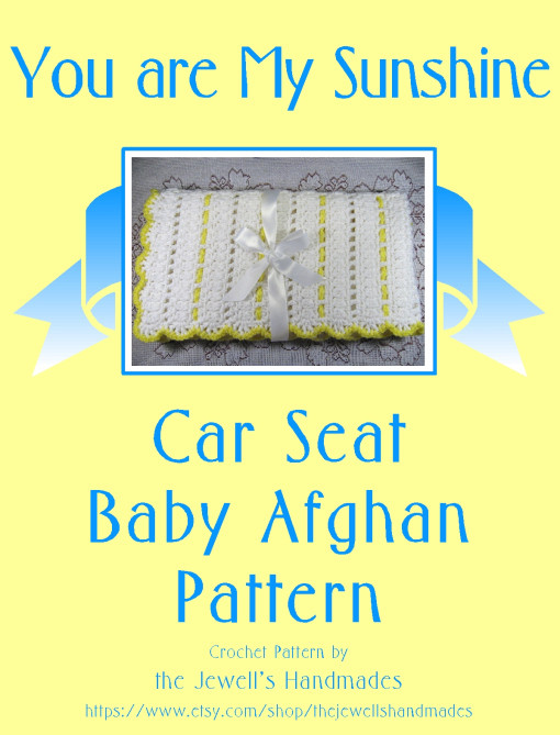 You are My Sunshine Crochet Pattern Inspirational A New Baby Afghan Pattern — You are My Sunshine Car Seat Of Unique 46 Models You are My Sunshine Crochet Pattern